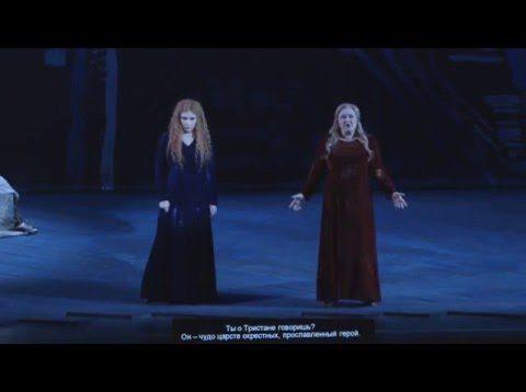 <span>FULL </span>Tristan und Isolde Moscow 2015  Terentieva Gubsky  Efanov Orlov