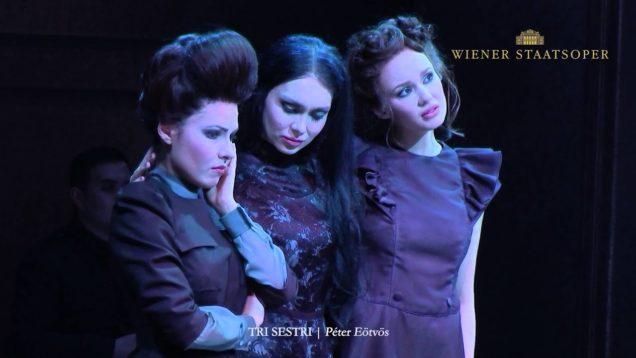 Three Sisters (Eötvös) Vienna 2016 Garifullina Gristkova Daniel