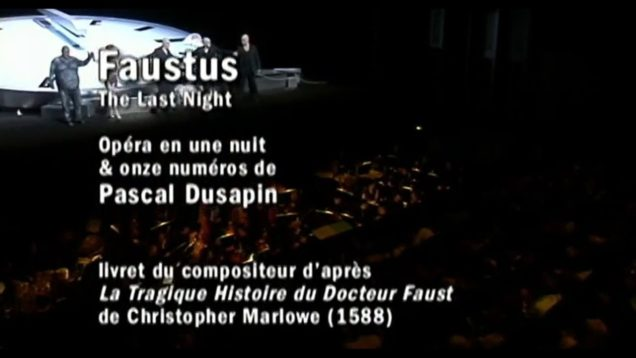<span>FULL </span>Faustus The Last Night (Dusapin) Lyon 2006