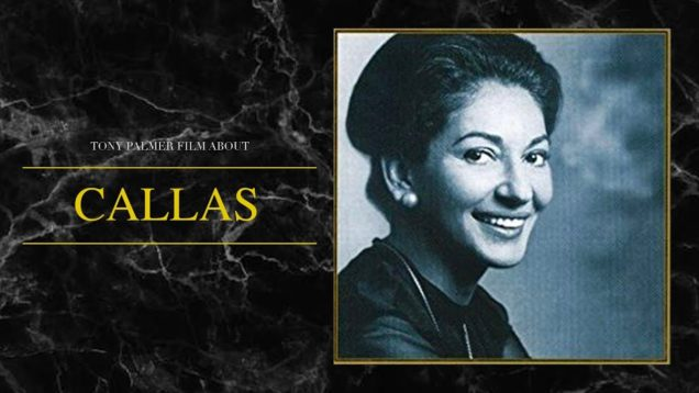 Callas – a film by Tony Palmer 1987