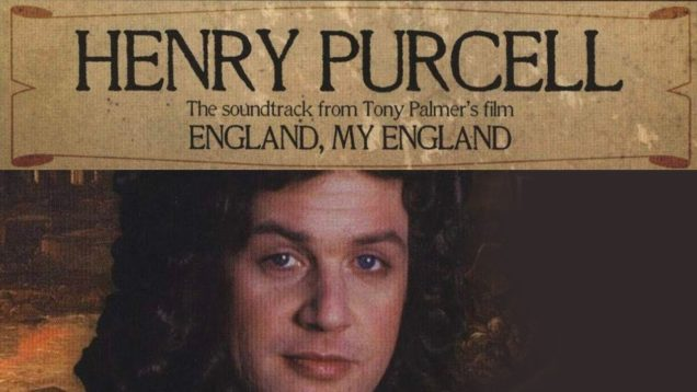 England, My England Henry Purcell a film by Tony Palmer 1995