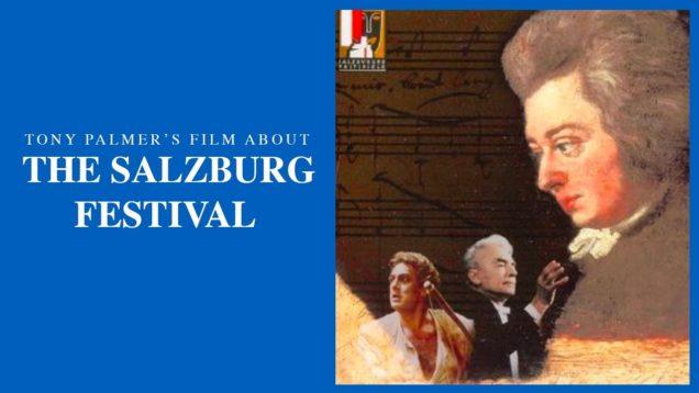<span>FULL </span>The Salzburg Festival – A Brief History Documentary by Tony Palmer 2006