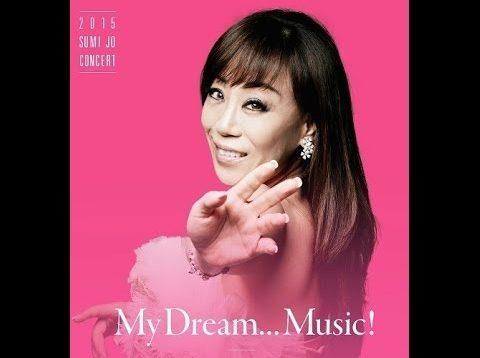 "<span>FULL </span>""My Dream Music"" Recital Seoul 2015 Sumi Jo"