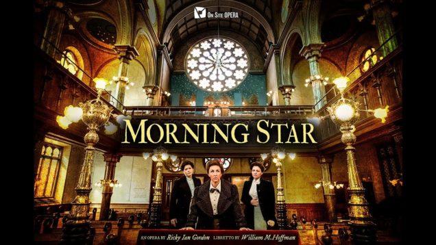 <span>FULL </span>Morning Star (Gordon) New York 2018 On Site Opera