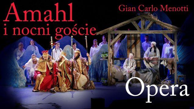 <span>FULL </span>Amahl and the Night Visitors Olsztyn 2020