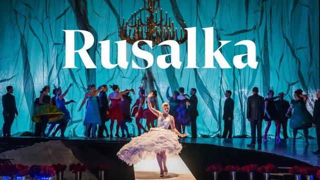 Rusalka Glyndebourne 2019 Matthews Bardon Roslavets