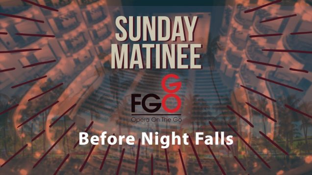 <span>FULL </span>Before Night Falls (Martín) Miami 2017 Florida Grand Opera