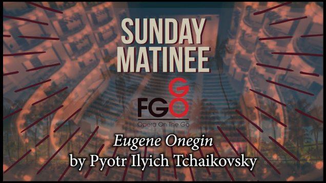 Eugene Onegin Miami 2020 Florida Grand Opera