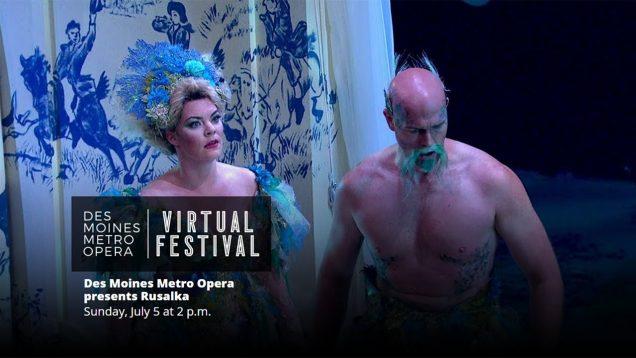 <span>FULL </span>Rusalka Indianola 2018 Des Moines Metro Opera