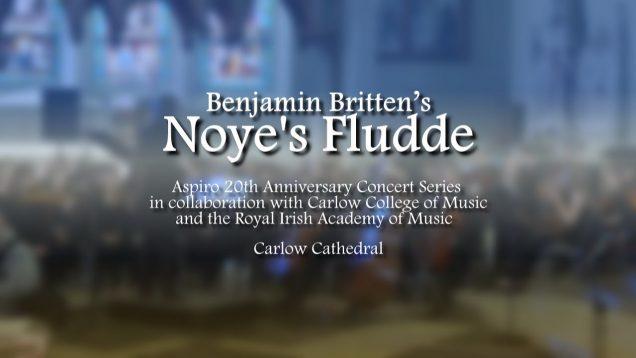 <span>FULL </span>Noye's Fludde (Britten) Carlow 2018