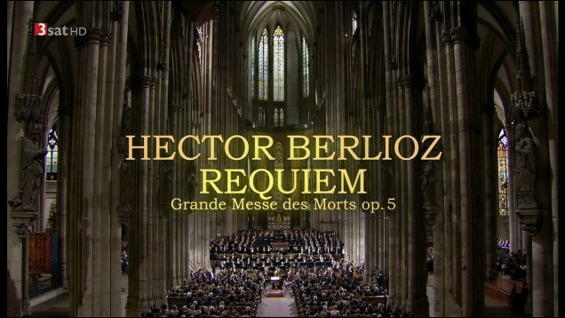 "<span>FULL </span>Requiem ""Grande Messe des Morts"" (Berlioz) Cologne 2017"