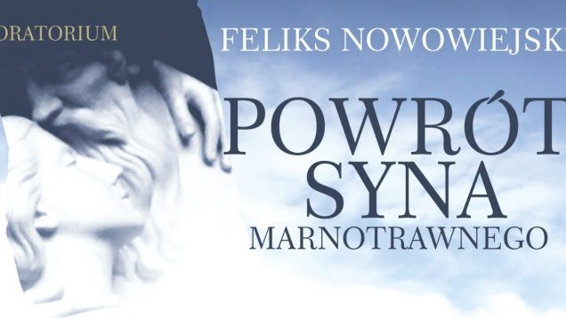 <span>FULL </span>The Return of the Prodigal Son (Nowowiejski) Olsztyn 2020