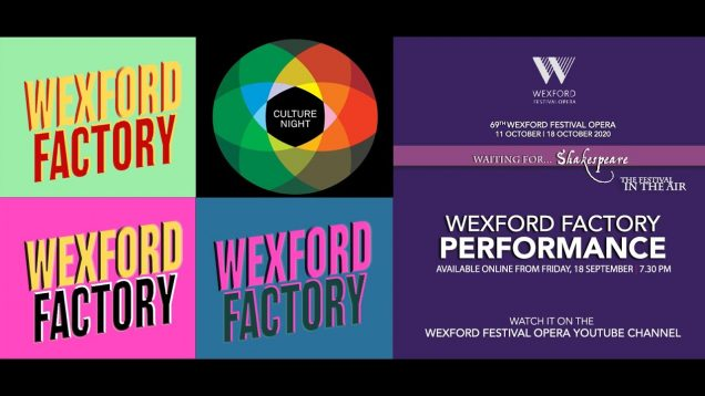 <span>FULL </span>Wexford Festival Factory Performance Wexford 2020