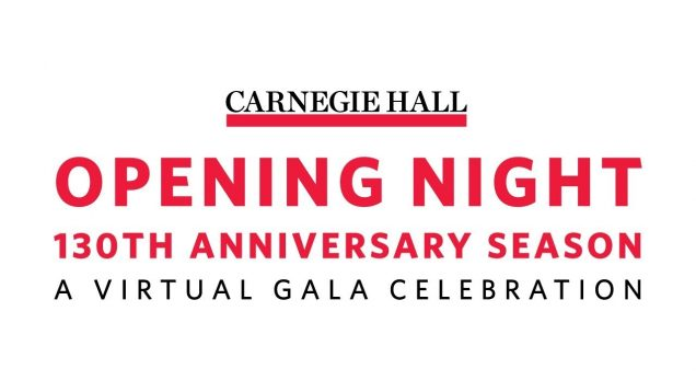 <span>FULL </span>Carnegie Hall Opening Night A Virtual Gala Celebration New York 2020