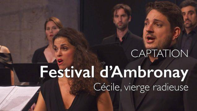 <span>FULL </span>Cécile, vierge radieuse Ambronay 2016 Ensemble Correspondances