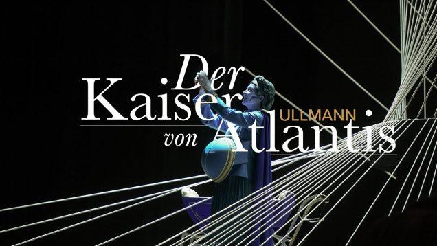 <span>FULL </span>Der Kaiser von Atlantis (Ullmann) Düsseldorf 2020