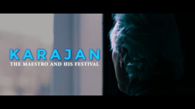 Karajan – The Maestro and his Festival Documentary 2017