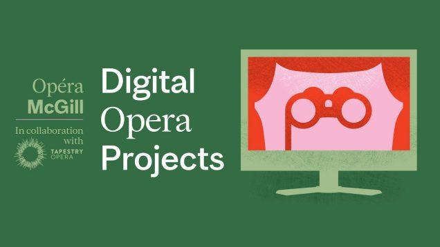 <span>FULL </span>Digital Opera Projects Montreal 2020 McGill Opera