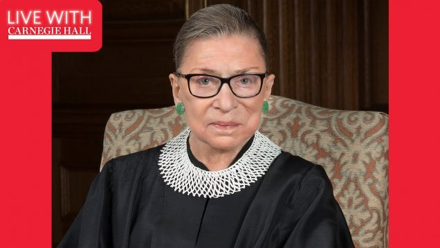 <span>FULL </span>Live with Carnegie Hall: Remembering Ruth Bader Ginsburg New York 2020