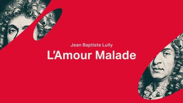 <span>FULL </span>L'Amour Malade (Lully) Pisa 2020