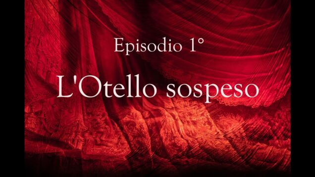 <span>FULL </span>L'Otello sospeso Documentary Bologna 2021 Kunde Vassallo Sicilia