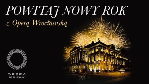 <span>FULL </span>Welcome to the New Year Opera Wroclaw 2020 Ferfecka Buszewski