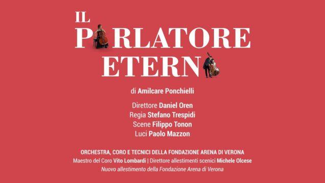 <span>FULL </span>Il Parlatore eterno (Ponchielli) Verona 2021
