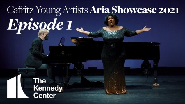 <span>FULL </span>Cafritz Young Artists Aria Showcase 3 Episodes Wolf Trap VA 2021