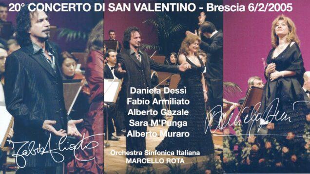 <span>FULL </span>Concerto di San Valentino 2005 Brescia Dessi Armiliato Gazale