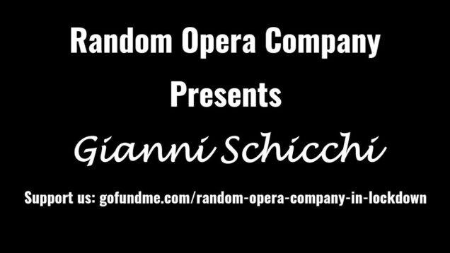 <span>FULL </span>Gianni Schicchi Virtual Performance UK 2021 Random Opera