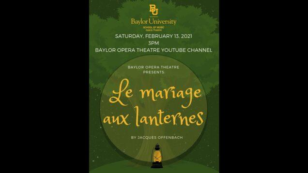 <span>FULL </span>Le mariage aux lanternes (Offenbach) Waco TX 2021 Felkins Hyden Pressman