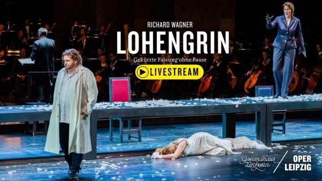 <span>FULL </span>Lohengrin abridged Leipzig 2021 Weinius Pilgrim Holloway Pursio