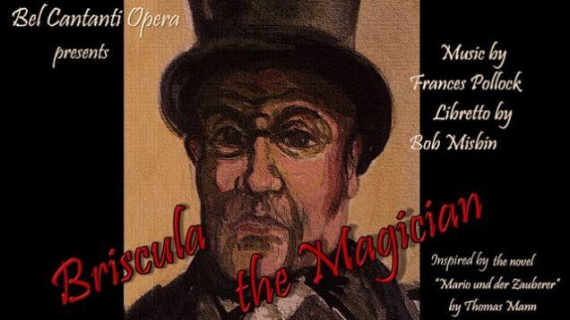 <span>FULL </span>Briscula, the Magician (Pollock) Silver Spring MD 2020 Bel Cantanti Opera