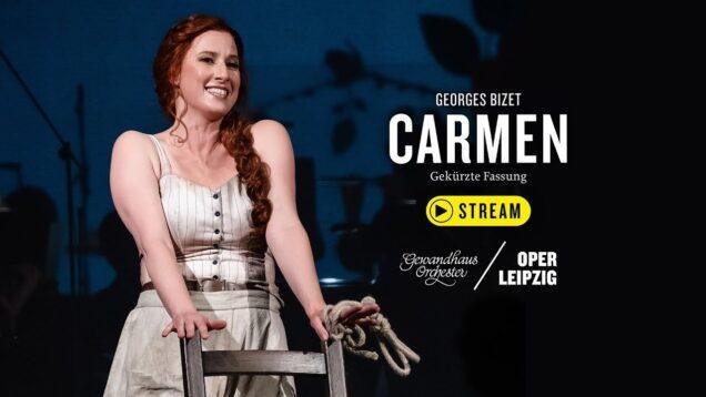 <span>FULL </span>Carmen abridged Leipzig 2021