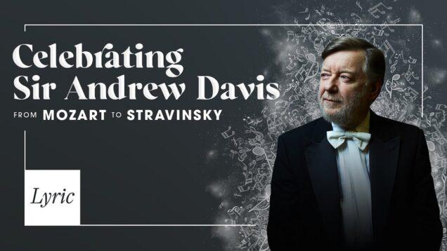 <span>FULL </span>Celebrating Sir Andrew Davis, from Mozart to Stravinsky Chicago IL 2021