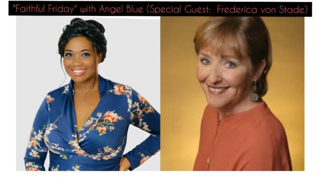 <span>FULL </span>Faithful Friday with Angel Blue Guest: Frederica von Stade Online 2021