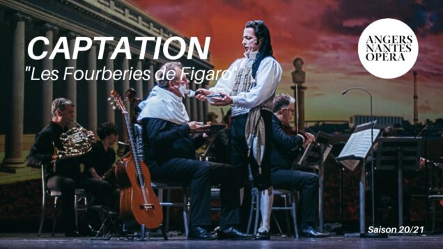 <span>FULL </span>Les Fourberies de Figaro (Beaumarchais,Rossini) Angers 2021 Souquet Natale Scoffoni de Damas