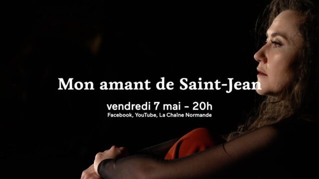 <span>FULL </span>Mon amant de Saint-Jean Rouen 2021 Stéphanie d'Oustrac
