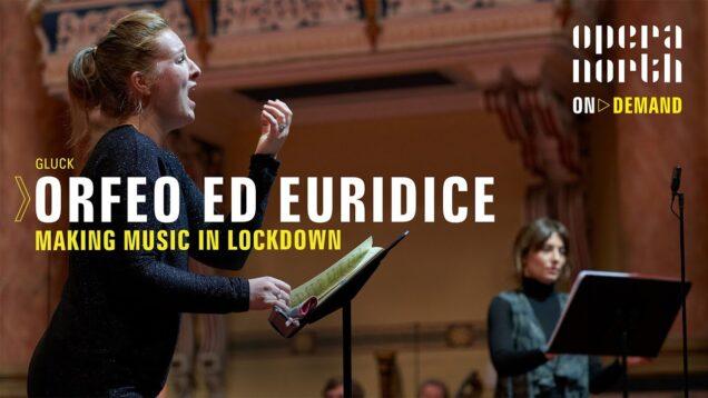 <span>FULL </span>Orfeo ed Euridice: Making Music in Lockdown Leeds 2021