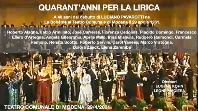 <span>FULL </span>Pavarotti – 40 anni per la lirica Modena 2001 Carreras Alagna Domingo Scotto Gheorghiu