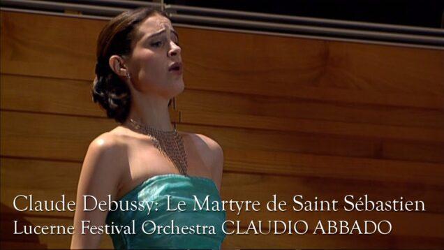 <span>FULL </span>Le Martyre de Saint Sébastien (Debussy) Lucerne Abbado