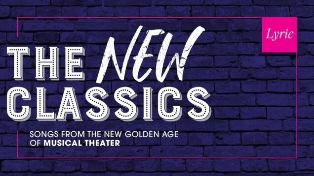 <span>FULL </span>The New Classics (A Virtual Broadway Cabaret) Chicago 2021