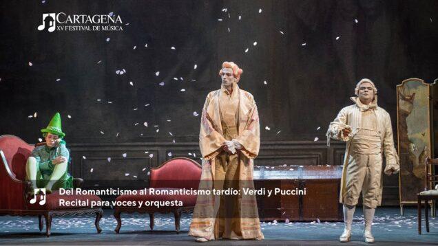 <span>FULL </span>Del Romanticismo al Romanticismo tardío: Verdi y Puccini Cartagena 2021