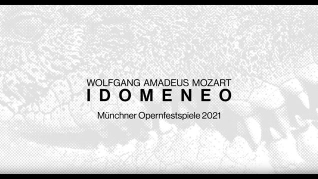 <span>FULL </span>Idomeneo Munich 2021 Polenzani D'Angelo Kulchynska Müller