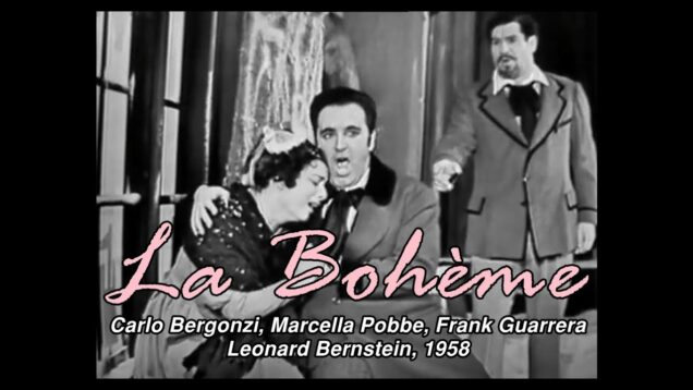 <span>FULL </span>La Bohème Act III Excerpts New York 1958 Bergonzi Pobbe Guarrera Bernstein
