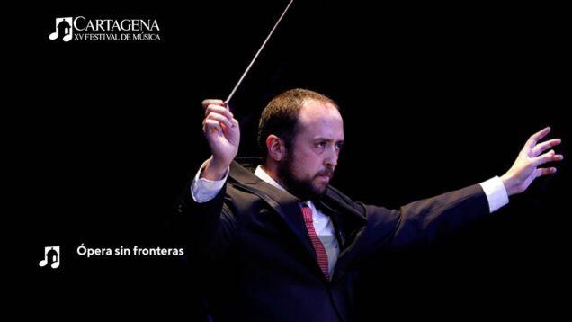 <span>FULL </span>Ópera Sin Fronteras Gala de ópera Cartagena 2021