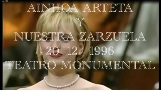 <span>FULL </span>Ainhoa Arteta y Nuestra Zarzuela Madrid 1996