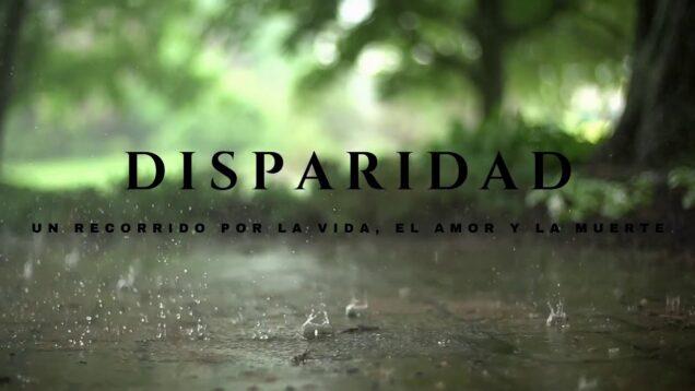 <span>FULL </span>Disparidad: Un recorrido por la vida, el amor y la muerte Bogota 2020 Maria Paula Gómez