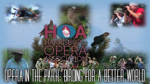 <span>FULL </span>Opera In The Park: Birding For A Better World Harrisburg PA 2021